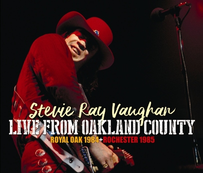 STEVIE RAY VAUGHAN & DOUBLE TROUBLE - LIVE FROM OAKLAND COUNTY: ROYAL OAK 1984 + ROCHESTER 1985 (3CDR)