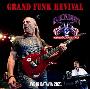 MARK FARNER'S AMERICAN BAND - GRAND FUNK REVIVAL: LIVE IN BATAVIA 2021 (2CDR)