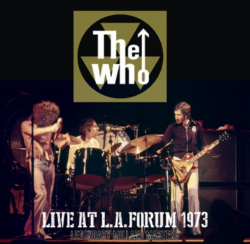 THE WHO - LIVE AT L.A.FORUM 1973  =LEGENDARY MILLARD MASTERS=(2CDR)
