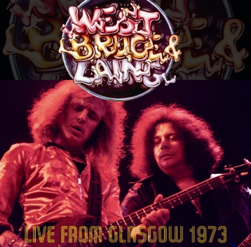 WEST, BRUCE & LAING - LIVE FROM GLASGOW 1973 (2CDR)