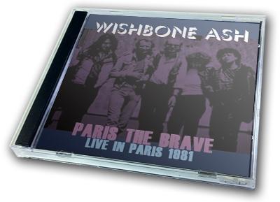 WISHBONE ASH - PARIS THE BRAVE