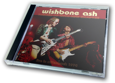 WISHBONE ASH - TURNED UP WITH NEW CHAPTER