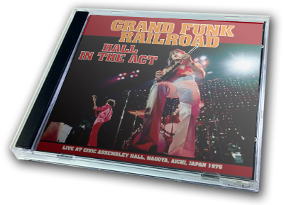 GRAND FUNK RAILROAD - HALL IN THE ACT