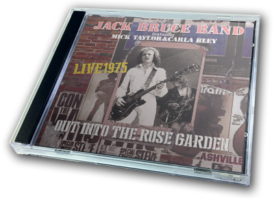 JACK BRUCE BAND - OUT INTO THE ROSE GARDEN