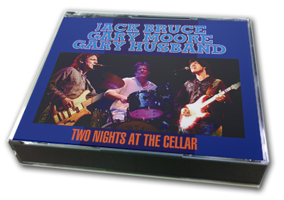 JACK BRUCE, GARY MOORE & GARY HUSBAND - TWO NIGHTS AT THE CELLER