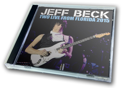 JEFF BECK - TWO LIVE FROM FLORIDA 2015