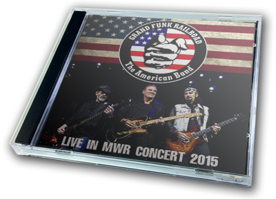 GRAND FUNK RAILROAD - LIVE IN MWR CONCERT 2015