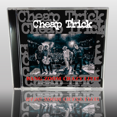 CHEAP TRICK - BANG ZOOM CRAZY LIVE!