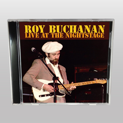 ROY BUCHANAN - LIVE AT THE NIGHTSTAGE
