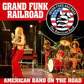 GRAND FUNK - AMERICAN BAND ON THE ROAD