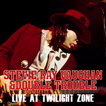 STEVIE RAY VAUGHAN - LIVE AT TWILIGHT ZONE