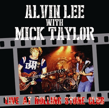 ALVIN LEE WITH MICK TAYLOR - LIVE AT ROLLING STONE CLUB