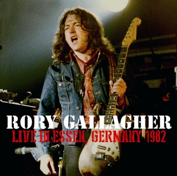 RORY GALLAGHER - LIVE IN ESSEN, GERMANY 1982