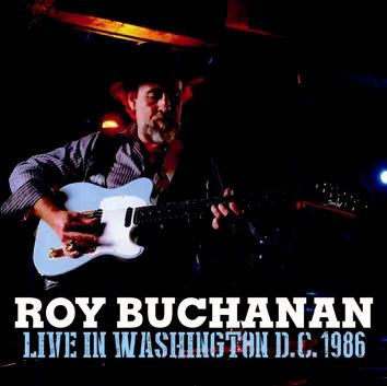 ROY BUCHANAN - LIVE IN WASHINGTON D.C. 1986