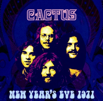 CACTUS - NEW YEAR'S EVE 1971