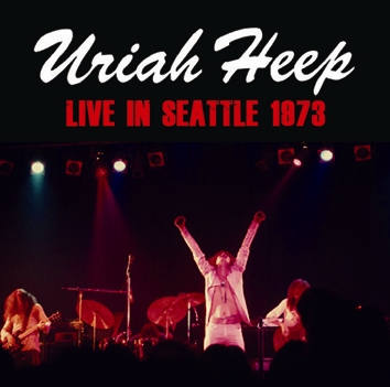 URIAH HEEP - LIVE IN SEATTLE 1973