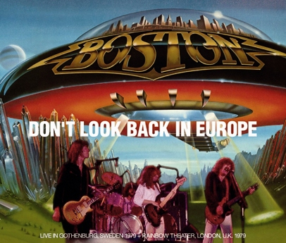 BOSTON - DON'T LOOK BACK IN EUROPE