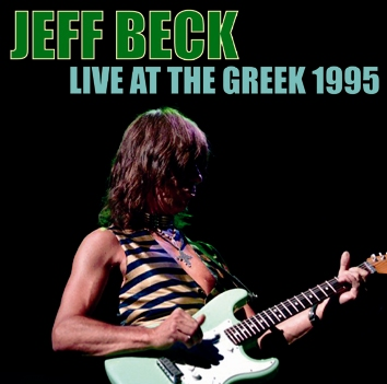JEFF BECK - LIVE AT THE GREEK 1995