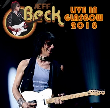 JEFF BECK - LIVE IN GLASGOW 2018