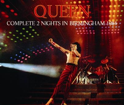 QUEEN - COMPLETE 2 NIGHTS IN BIRMINGHAM 1984