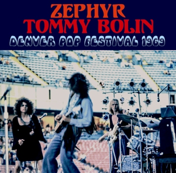ZEPHYR: TOMMY BOLIN - DENVER POP FESTIVAL 1969 (1CDR)