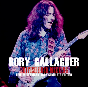 RORY GALLAGHER - BRITISH ROCK MEETING: LIVE IN GERMANY 1972 COMPLETE EDITION (2CDR)