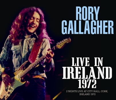 RORY GALLAGHER - LIVE IN IRELAND 1972 (3CDR)