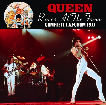 QUEEN - RACES AT THE FORUM: COMPLETE L.A. FORUM 1977 (2CDR)
