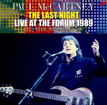 PAUL McCARTNEY - THE LAST NIGHT: LIVE AT THE FORUM 1989  - LEGENDARY MILLARD MASTER (2CDR)