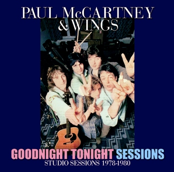 PAUL McCARTNEY & WINGS - GOODNIGHT TONIGHT SESSIONS (1CDR)