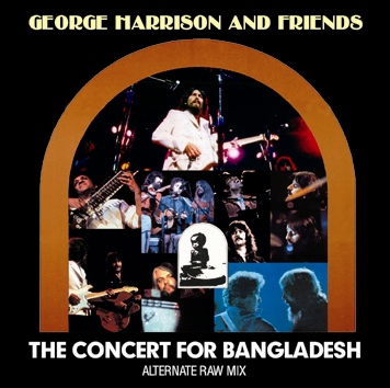 GEORGE HARRISON AND FRIENDS - THE CONCERT FOR BANGLADESH: Alternate Rax Mix