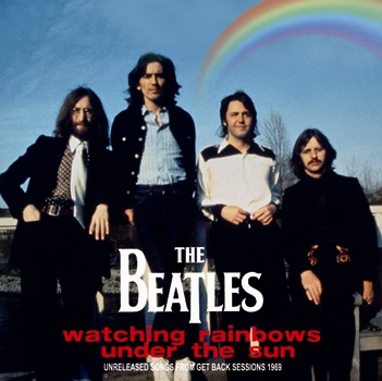 THE BEATLES - WATCHING RAINBOWS UNDER THE SUN