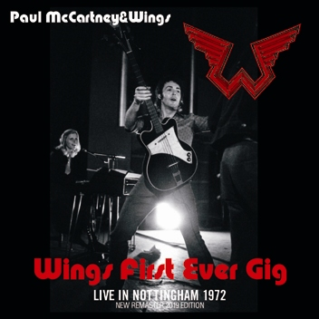 PAUL McCARTNEY & WINGS - FIRST EVER GIG: LIVE IN NOTTINGHAM 1972 (1CDR)