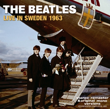 THE BEATLES - LIVE IN SWEDEN 1963: STEREO REMASTER & ORIGINAL MONO VERSIONS (1CDR)