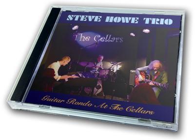 STEVE HOWE TRIO - GUITAR RONDO AT THE CELLARS