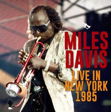 MILES DAVIS - LIVE IN NEW YORK 1985 (2CDR)