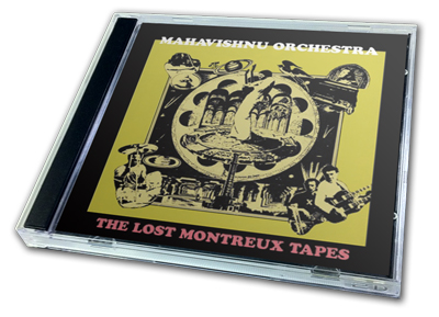 MAHAVISHNU ORCHESTRA - THE LOST MONTREUX TAPES
