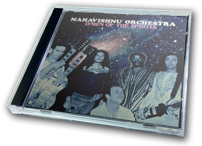 MAHAVISHNU ORCHESTRA - DAWN OF THE SPIRITS