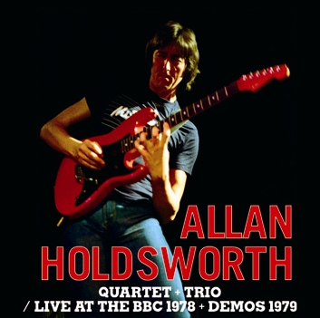 ALLAN HOLDSWORTH QUARTET+TRIO - LIVE AT THE BBC 1978 + DEMOS 1979 (1CDR)