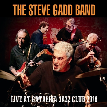 THE STEVE GADD BAND - LIVE AT CATALINA JAZZ CLUB 2018