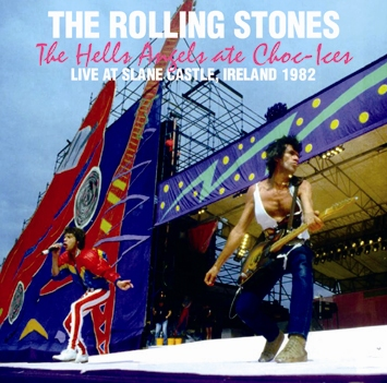 ROLLING STONES - The Hells Angels ate Choc-Ices:  LIVE AT SLANE CASTLE, IRELAND 1982