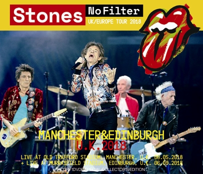 ROLLING STONES - NO FILTER TOUR 2018: MANCHESTER & EDINBURGH, U.K.