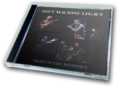 SOFT MACHINE LEGACY - NIGHT IN THE MIDTOWN