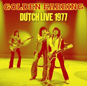 GOLDEN EARRING - DUTCH LIVE 1977 (2CDR)