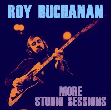 ROY BUCHANAN - MORE STUDIO SESSIONS (1CDR)