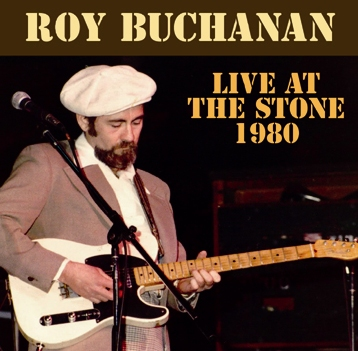 ROY BUCHANAN - LIVE AT THE STONE 1980(1CDR)
