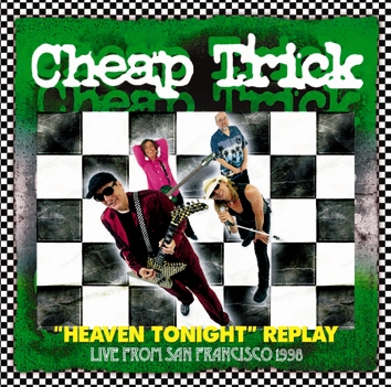 """CHEAP TRICK - LIVE FROM SAN FRANCISCO 1998 """"HEAVEN TONIGHT"""" REPLAY (2CDR)"""