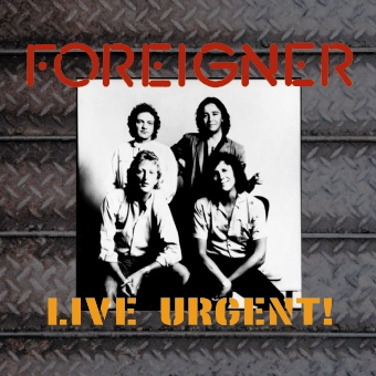 FOREIGNER - LIVE URGENT!