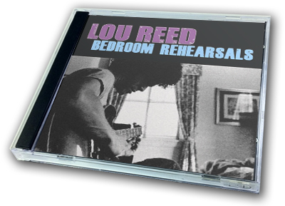 LOU REED - BEDROOM REHEARSALS
