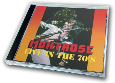 MONTROSE - LIVE IN THE 70'S